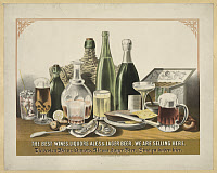 0409779 © Granger - Historical Picture ArchiveAD: ALCOHOL, c1871.   American advertisement, 'The best wines, liquors, ales & lager beer, we are selling here.' Lithograph by Louis N. Rosenthal, c1871.