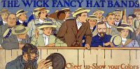 0409490 © Granger - Historical Picture ArchiveAD: HAT BANDS, c1910.   'The Wick fancy hat bands. Cheer up - show your colors.' Advertisement for the Wick Narrow Fabric Company. Chromolithograph, c1910.