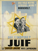 0300219 © Granger - Historical Picture ArchiveILLUSTRATIONS & POSTERS.   World War II - 20th century - France. Qui vole notre Afrique du Nord? Roosevelt. Qui l'inspire? le Juif. Le cahier jaune vous l'apprendra. Antisemitic propaganda poster, 1942. Full Credit: DEA / M. SEEMULLER / Granger, NYC -- All Rights Reserved.