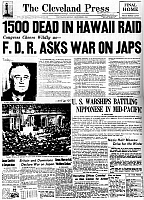 0129899 © Granger - Historical Picture ArchiveWORLD WAR II: PEARL HARBOR.   The front page of The Cleveland Press, 8 December 1941, announcing the Japanese attack on Pearl Harbor and President Franklin Roosevelt asking for a declaration of war against Japan.