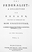 0003960 © Granger - Historical Picture ArchiveTHE FEDERALIST, 1788.   Title-page of the first volume of 'The Federalist,' essays in favor of a federal Constitution, written by Alexander Hamilton, James Madison, and John Jay, and published at New York in 1788.