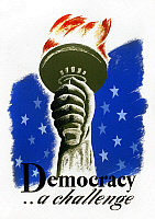 0118619 © Granger - Historical Picture ArchivePOSTER: DEMOCRACY, c1940.   A poster entitled 'Democracy...a challenge' showing the hand and torch of the Statue of Liberty. Color silkscreen, c1940.