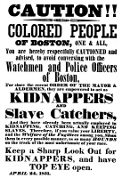0006726 © Granger - Historical Picture ArchiveBOSTON: SLAVECATCHERS.   A handbill composed by Theodore Parker, 24 April 1851, warning 'Colored People of Boston' to avoid talking to watchmen and police officers as they are empowered by the Fugitive Slave Act to kidnap slaves.