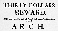 0006735 © Granger - Historical Picture ArchiveSLAVE ADVERTISEMENT, 1791.   Newspaper advertisement for a runaway slave, Arch, inserted by Ignatius Davis of Fredericktown, Maryland on 7 September 1791.