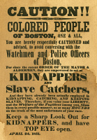 0009219 © Granger - Historical Picture ArchiveBOSTON: SLAVECATCHERS, 1851. A handbill composed by Theodore Parker warning 'Colored People of Boston' to avoid talking to watchmen and police officers as they are empowered by the Fugitive Slave Act to kidnap slaves. Handbill, 24 April 1851.