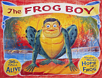 0130630 © Granger - Historical Picture ArchiveSIDESHOW POSTER, c1945.   American sideshow poster for 'The Frog Boy,' c1945.