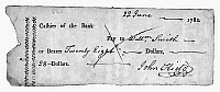 0120590 © Granger - Historical Picture ArchiveBANK CHECK, 1782.   Check on the Bank of North America, 22 June 1782; one of the first known checks.