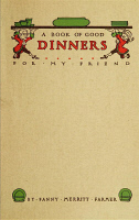 0409637 © Granger - Historical Picture ArchiveCOOKBOOK, 1914.   Cover of 'A Book of Good Dinners For My Friend' by Fannie Merritt Farmer. Originally published as 'What to Have For Dinner' in 1905.