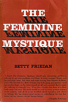 0115580 © Granger - Historical Picture ArchiveFEMININE MYSTIQUE, 1963.   Cover of the first edition of Betty Friedan's book 'The Feminine Mystique,' 1963.