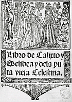 0363566 © Granger - Historical Picture ArchiveLITERATURE.   La Celestina or Tragicomedy of Calisto and Melibea and the old prostitute Celestina, by Fernando de Rojas (1465-1541), 1499. Seville edition, 1502. Full Credit: De Agostini Picture Library / Granger, NYC -- All rights reserved