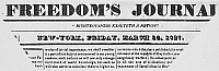 0000183 © Granger - Historical Picture ArchiveFREEDOM'S JOURNAL, 1827.   Masthead of 'Freedom's Journal,' 1827, published by John Russwurm and Samuel E. Cornish, the first Negro newspaper in the United States.