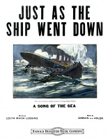 0008981 © Granger - Historical Picture ArchiveTITANIC SONG SHEET, 1912.   'Just as the Ship Went Down.' Cover of American sheet music published shortly after the sinking of the 'Titanic' on April 14-15, 1912.