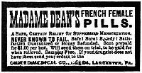 0047886 © Granger - Historical Picture ArchivePATENT MEDICINE, c1880.   American newspaper advertisement for Madame Dean's 'French Female Pills,' c1880.