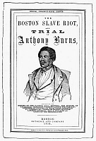 0006249 © Granger - Historical Picture ArchiveANTHONY BURNS (1834-1862).   American slave. Cover of a pamphlet, 1854, telling of Burns' trial at Boston, Massachusetts, under the Fugitive Slave Law.