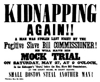 0006250 © Granger - Historical Picture ArchiveANTHONY BURNS (1834-1862).   American slave. Boston poster of 25 May 1854, announcing Burns' arrest the previous day and his forthcoming trial under the Fugitive Slave Law.