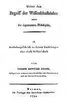 0070533 © Granger - Historical Picture ArchiveJOHANN GOTTLIEB FICHTE  (1762-1814). German philosopher. Title-page of the first edition of Johann Gottlieb Fichte's 'Ueber den Begriff der Wissenschaftslehre.' (On the Idea of a Theory of Science), Weimar, Germany, 1794.
