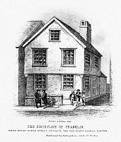 0119676 © Granger - Historical Picture ArchiveBENJAMIN FRANKLIN   (1706-1790). American printer, publisher, scientist, inventor, statesman and diplomat. Franklin's birthplace in Milk Street, Boston. Wood engraving, 19th century, after an 18th century engraving.