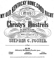 0058129 © Granger - Historical Picture ArchiveFOSTER SONG SHEET COVER.   Title-page of the first edition of Stephen Foster's 'My Old Kentucky Home,' New York, 1853.