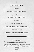 0111613 © Granger - Historical Picture ArchiveADAMS: LETTER, 1800.   'A Vindication of the Conduct and Character of John Adams, Esq. in Reply to the Letter of General Hamilton Addressed to the Federal Citizens of the Union,' a public rebuttal to the letter by Alexander Hamilton which opposed the reelection of John Adams, 1800.