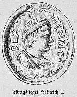 0068811 © Granger - Historical Picture ArchiveHENRY I (876-936).   Called Henry the Fowler. First Saxon king of Germany, 919-936. Engraving of a contemporary seal bearing the king's portrait.