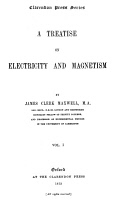 0044361 © Granger - Historical Picture ArchiveJAMES CLERK MAXWELL (1831-1879). Scottish physicist. Title-page of the first volume of the first edition of Maxwell's 'A Treatise on Electricity and Magnetism,' Oxford, 1873.
