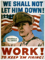 0037419 © Granger - Historical Picture ArchiveGENERAL DOUGLAS MacARTHUR   (1880-1964). 'We shall not let him down! Work! To keep 'em firing!' General Douglas MacArthur on a U.S. World War II poster encouraging civilian workforce to support troops.