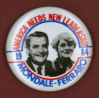0068319 © Granger - Historical Picture ArchiveMONDALE CAMPAIGN BUTTON.   Democratic presidential campaign button from Walter Mondale's 1984 bid for president, with Vice Presidential candidate Geraldine Ferraro.