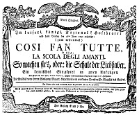 0005104 © Granger - Historical Picture ArchiveMOZART: COSI FAN TUTTE.   Poster announcing the first performance of Wolfgang Amadeus Mozart's 'Cosi Fan Tutte' at the Hofburgtheater, Vienna, on Tuesday, 26 January 1790.