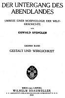 0071319 © Granger - Historical Picture ArchiveSPENGLER TITLE PAGE, 1918.   Title-page of volume one of the first edition of Oswald Spengler's 'The Decline of the West,' Vienna, Austria, and Leipzig, Germany, 1918.