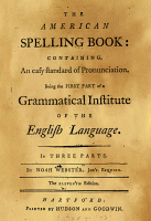 0061908 © Granger - Historical Picture ArchiveNOAH WEBSTER (1758-1843).   American lexicographer and author. Title page of the first known edition of Noah Webster's speller entitled 'American Spelling Book', 1788.