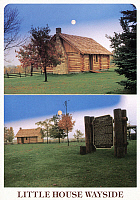 0129284 © Granger - Historical Picture ArchiveLITTLE HOUSE ON PRAIRIE.   Birthplace of Laura Ingalls Wilder, 1867, near Pepin, Wisconsin. American postcard, c1995.