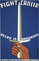 0268925 © Granger - Historical Picture ArchivePOSTER: HEALTH, c1937.   'Fight cancer - Delay is dangerous - Consult your doctor or health bureau.' Silkscreen, c1937.