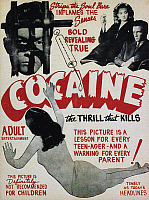 0096770 © Granger - Historical Picture ArchiveCOCAINE MOVIE POSTER, 1940s.   American movie poster for 'Cocaine: The Thrill That Kills,' 1940s.