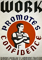 0031917 © Granger - Historical Picture ArchiveNEW DEAL: WPA POSTER.   'Work Promotes Confidence.'   Poster for Works Progress Administration 1936-1941, encouraging laborers to gain confidence from their work, showing stylized man holding hammer.