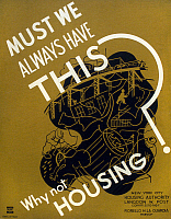 0120226 © Granger - Historical Picture ArchiveNEW DEAL: WPA POSTER.   'Must We Always Have This? Why Not Housing?' American poster promoting planned housing as the solution to a host of inner city problems, showing an inkblot on which are drawn elements of inner-city life. Poster ran in New York during 1936 for the Works Projects Administration.