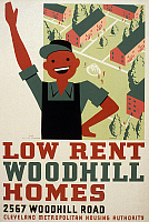 0120229 © Granger - Historical Picture ArchiveNEW DEAL: WPA POSTER.   'Low Rent - Woodhill Homes, 2567 Woodhill Road.' American poster for the Cleveland Metropolitan Housing Authority promoting low income housing. Silkscreen by Earl Schuler, 1936.
