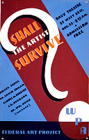 0132125 © Granger - Historical Picture ArchiveNEW DEAL: WPA POSTER.   'Shall the Artist Survive?' American poster, late 1930s, for a forum sponsored by the Federal Art Project of the Works Progress Administration, at the Daly Theatre in New York City, featuring speakers Holger Cahill, Dr. Erwin Erdman, Elinore M. Herrick, J.B. Neumann, and Dr William Nunn.
