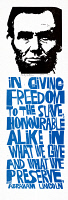 0528096 © Granger - Historical Picture ArchivePOSTER: LINCOLN, 1971.   'In giving freedom to the slave, honourable alike in what we give and what we preserve. Abraham Lincoln.'  Poster by Paul Peter Piech, 1971.