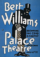 0046477 © Granger - Historical Picture ArchiveWILLIAMS, BERT, 1913.   A poster by B.W. Falls for Bert Williams' 1913 appearance at the Palace Theatre on Broadway, New York City.