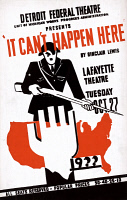 0352826 © Granger - Historical Picture ArchiveIT CAN'T HAPPEN HERE, c1936.   Poster for a Federal Theatre Project production of 'It Can't Happen Here' by Sinclair Lewis at the Lafayette Theatre in Detroit, Michigan. Silkscreen, c1936.