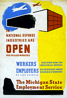 0124662 © Granger - Historical Picture ArchiveWORLD WAR II POSTER, c1942.   American World War II poster for the Michigan State Employment Service, c1942, announcing employment opportunities for skilled workers in defense industries. Silkscreen for the Works Progress Administration's Federal Art Project.