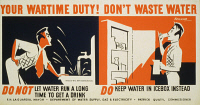 0527370 © Granger - Historical Picture ArchiveWORLD WAR II: POSTER, c1942.   'Your wartime duty! Don't waste water. Do not let water run a long time to get a drink. Do keep water in icebox instead.' Silkscreen poster by Earl Kerkham, c1942.
