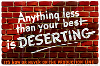 0528124 © Granger - Historical Picture ArchiveWWII: POSTER, c1943.   'Anything less than your best is deserting - it's now or never on the production line.' Poster by the Department of Munitions and Supply for Canada, c1943.