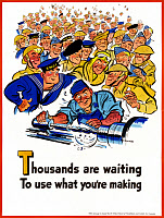 0528125 © Granger - Historical Picture ArchiveWWII: POSTER, c1943.   'Thousands are waiting to use what you're making.' Poster by the Department of Munitions and Supply for Canada, c1943.