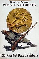 0114477 © Granger - Historical Picture ArchiveWORLD WAR I: FRENCH POSTER.   'Deposit Your Gold for France. Gold Fights for Victory.' Poster depicting a large gold coin with a Gallic rooster on it crushing a German soldier. Lithograph poster by Abel Faivre, 1915, encouraging French citizens to trade their gold for paper money, as gold was needed to pay for foreign imports.