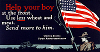 0322895 © Granger - Historical Picture ArchiveWWI: FOOD SUPPLY, 1917.   'Help your boy at the front - Use less wheat and meat - Send more to him.' Lithograph, 1917.