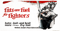 0322901 © Granger - Historical Picture ArchiveWWI: FOOD SUPPLY, 1917.   'Fats are fuel for fighters Bake, boil, and broil more - fry less.' Lithograph, 1917.