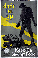 0322919 © Granger - Historical Picture ArchiveWWI: FOOD SUPPLY, 1918.   'Don't let up - Keep on saving food.' Lithograph by F. Luis Mora, 1918.