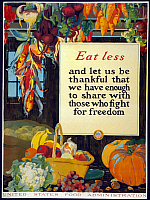 0322937 © Granger - Historical Picture ArchivePOSTER: FOOD SUPPLY, 1918.   'Eat less, and let us be thankful that we have enough to share with those who fight for freedom.' Lithograph by A. Hendee, 1918.