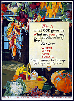 0322938 © Granger - Historical Picture ArchivePOSTER: FOOD SUPPLY, 1918.   'This is what God gives us - What are you giving so that others may live? Eat less wheat, meat, fats, sugar - Send more to Europe or they will starve.' Lithograph by A. Hendee, 1918.